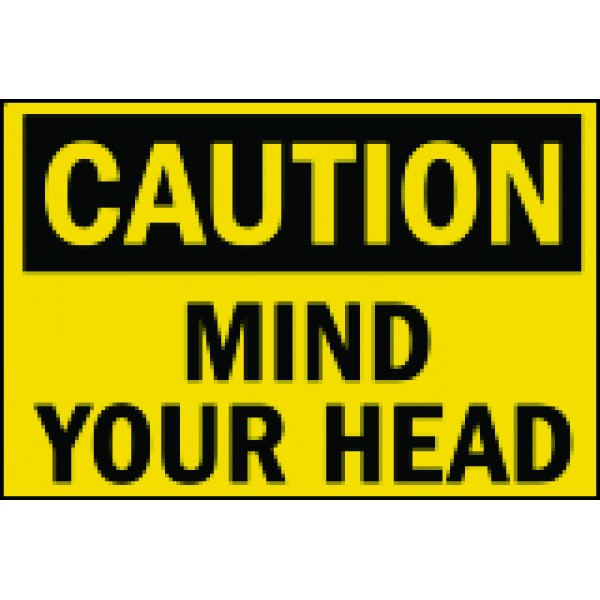 MIND YOUR HEAD SIGN BOARD